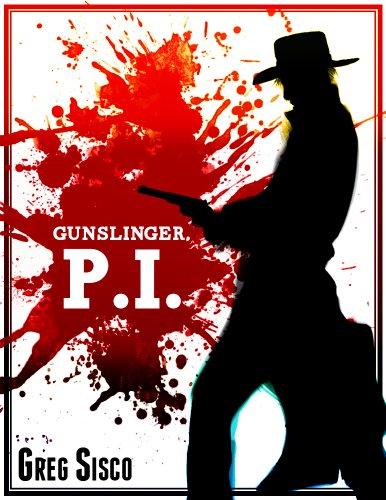 Gunslinger, P.I. by Greg Sisco
