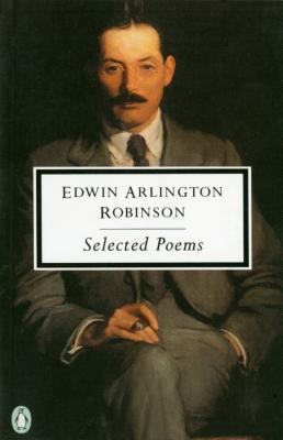 Robinson: Selected Poems by Edwin Arlington Robinson, Robert Faggen, Joseph Brodsky