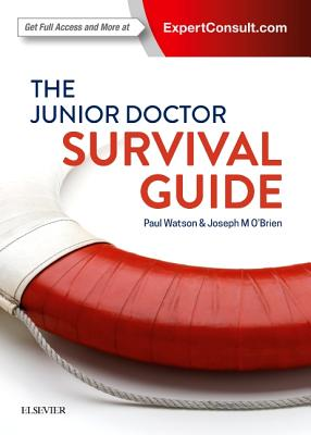 The Junior Doctor Survival Guide by Paul Watson, Joseph O'Brien