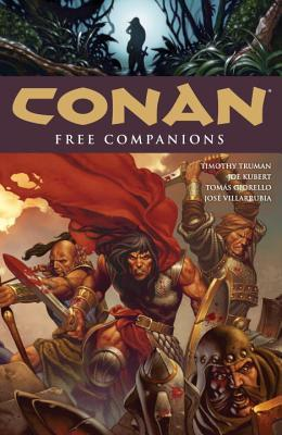 Conan, Vol. 9: Free Companions by Timothy Truman, Tomás Giorello, Joe Kubert