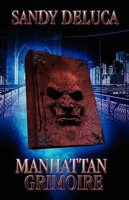 Manhattan Grimoire by Sandy DeLuca