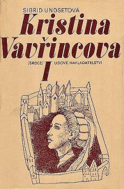 Kristina Vavřincova I – Věnec by Sigrid Undset