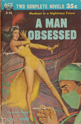 A Man Obsessed by Alan E. Nourse