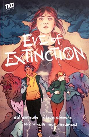 Eve of Extinction by Steve Simeone, Ruth Redmond, Nik Virella, Salvatore A. Simeone, Isaac Goodheart
