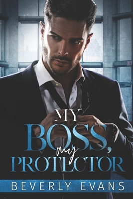 My Boss, My Protector by Beverly Evans