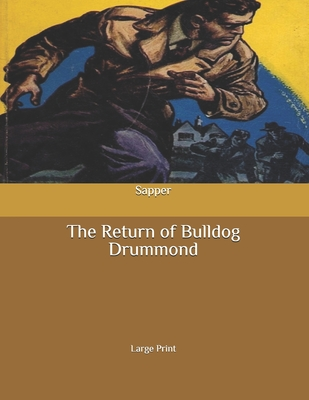 The Return of Bulldog Drummond: Large Print by