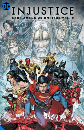 Injustice: Gods Among Us Omnibus Vol. 2 by Brian Buccellato, Bruno Redondo, Christopher Sebela, Mike S. Miller