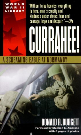 Currahee!: A Screaming Eagle at Normandy by Donald R. Burgett, Stephen E. Ambrose