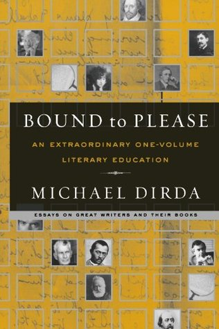 Bound to Please: An Extraordinary One-Volume Literary Education by Michael Dirda