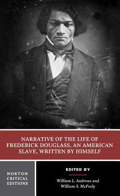 Narrative of the Life of Frederick Douglass, an American Slave, Written by Himself by William L. Andrews, Frederick Douglass, William S. McFeely