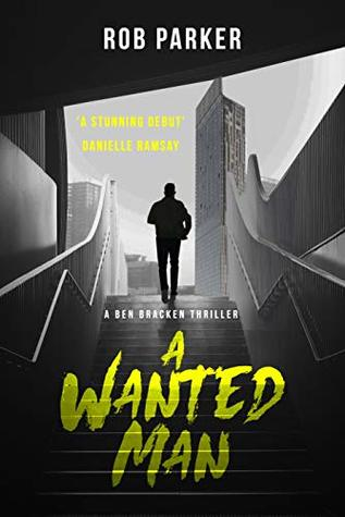 A Wanted Man by Rob Parker, Robert Parker
