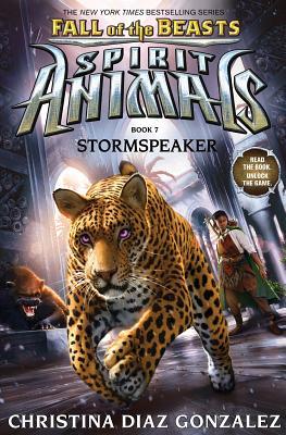 Stormspeaker (Spirit Animals: Fall of the Beasts, Book 7), Volume 7 by Christina Diaz Gonzalez