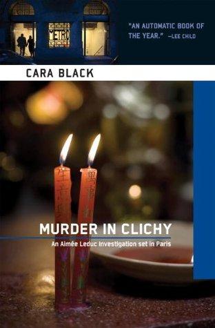 Murder in Clichy by Cara Black