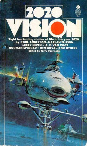 2020 Vision by Dave McDaniel, Harlan Ellison, Poul Anderson, Dian Girard, Jerry Pournelle, Ben Bova, A.E. van Vogt, Norman Spinrad, Larry Niven