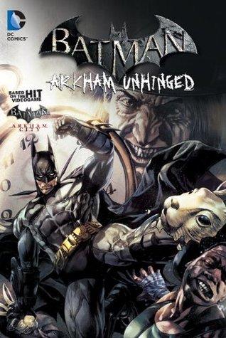 Batman: Arkham Unhinged, Vol. 2 by Derek Fridolfs