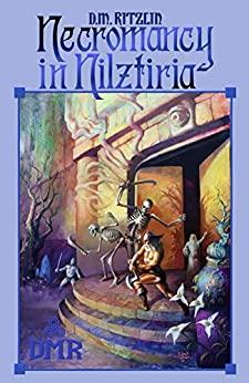 Necromancy in Nilztiria by D.M. Ritzlin