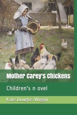 Mother Carey's Chickens: Children's Novel by Kate Douglas Wiggin