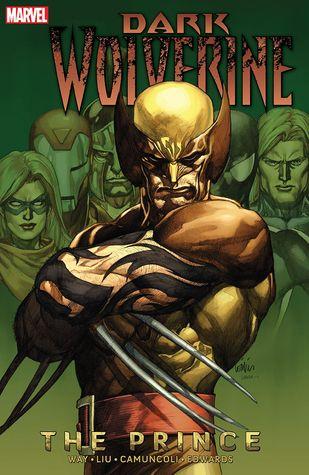 Dark Wolverine, Volume 1: The Prince by Giuseppe Camuncoli, Marjorie M. Liu, Daniel Way