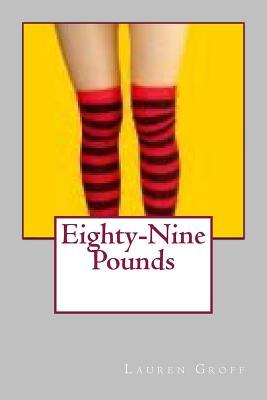 Eighty-Nine Pounds by Lauren Groff