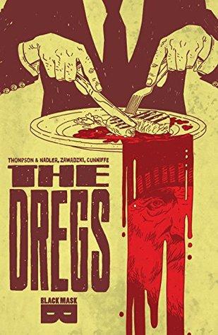 The Dregs Vol 01 by Eric Zawadzki, Zac Thompson, Dee Cunniffe, Lonnie Nadler