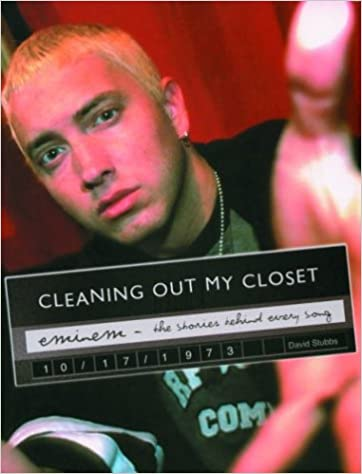 Eminem: Cleaning Out My Closet: The Stories Behind Every Song by David Stubbs