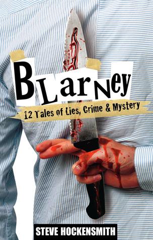 Blarney: 12 Tales of Lies, Crime & Mystery by Steve Hockensmith