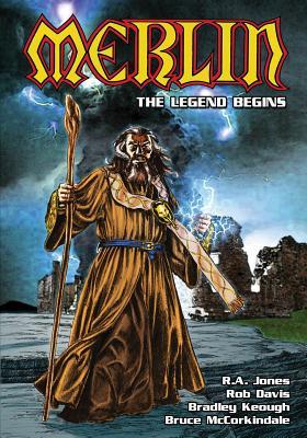 Merlin: The Legend Begins by R. A. Jones