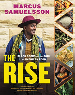 The Rise: Black Cooks and the Soul of American Food: A Cookbook by Angie Mosier, Marcus Samuelsson