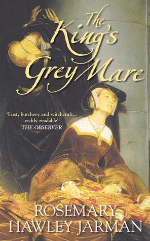 The King's Grey Mare by Rosemary Hawley Jarman