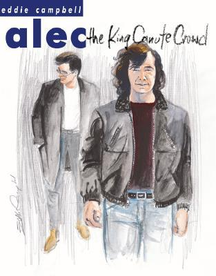Alec: The King Canute Crowd by Eddie Campbell