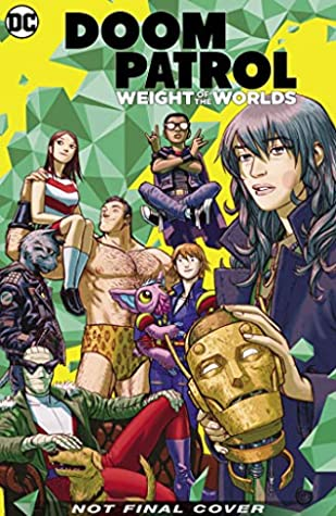 Doom Patrol: Weight of the Worlds by Mikey Way, Gerard Way, Becky Cloonan