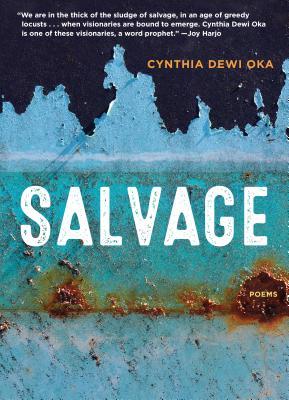 Salvage: Poems by Cynthia Dewi Oka