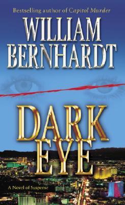 Dark Eye: A Novel of Suspense by William Bernhardt