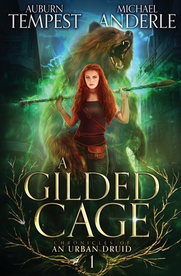 A Gilded Cage by Michael Anderle, Auburn Tempest