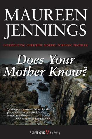 Does Your Mother Know? by Maureen Jennings