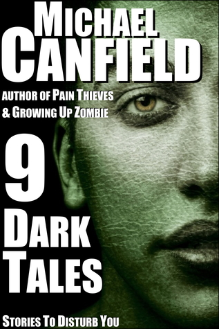 9 Dark Tales by Michael Canfield