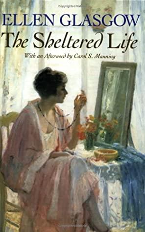 The Sheltered Life by Carol S. Manning, Ellen Glasgow