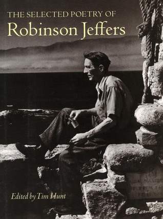 The Selected Poetry by Robinson Jeffers, Tim Hunt
