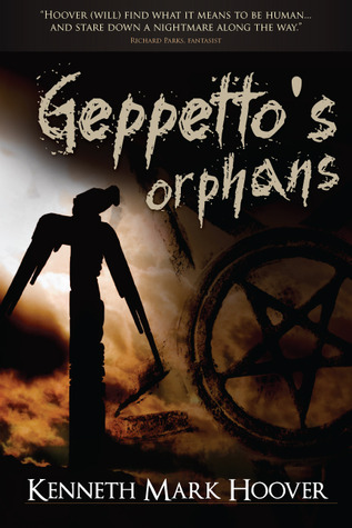 Geppetto's Orphans by Kenneth Mark Hoover
