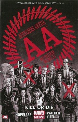 Avengers Arena, Volume 1: Kill or Die by Dennis Hopeless, Jean-François Beaulieu, Kev Walker, Frank Martin, Alessandro Vitti, Dave Johnson, Joe Caramagna