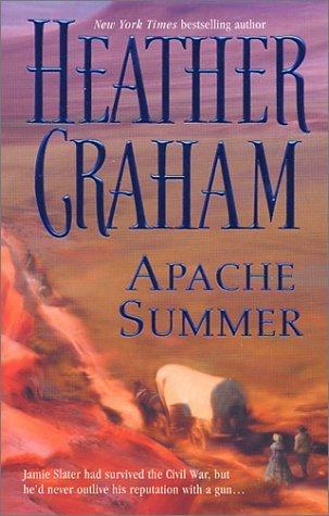 Apache Summer by Heather Graham Pozzessere, Heather Graham