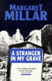 A Stranger In My Grave by Margaret Millar