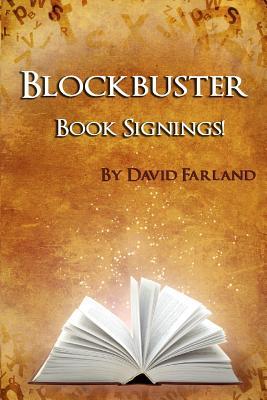 Blockbuster Book Signings by David Farland