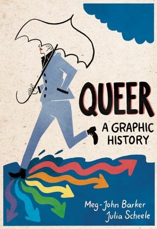 Queer: A Graphic History by Jules Scheele, Meg-John Barker