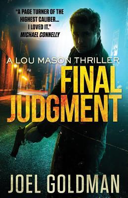 Final Judgment: A Lou Mason Thriller by Joel Goldman