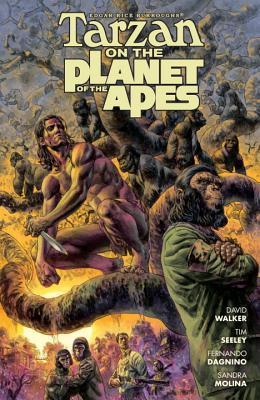 Tarzan on the Planet of the Apes by Duncan Fegredo, Fernando Dagnino, Sandra Molina, David F. Walker, Tim Seeley