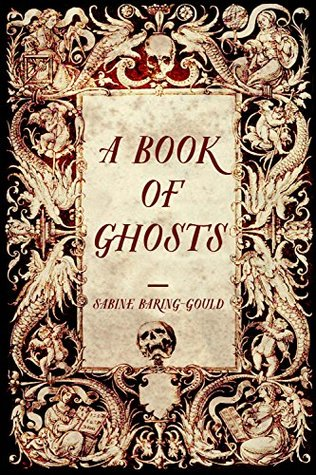 A Book of Ghosts by Sabine Baring-Gould