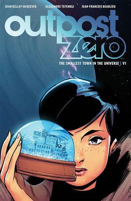 Outpost Zero, Vol. 1 by Jean-François Beaulieu, Sean McKeever, Alexandre Tefenkgi, Alexandre Tengfenki
