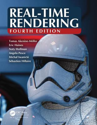 Real-Time Rendering, Fourth Edition by Tomas Akenine-Möller, Naty Hoffman, Eric Haines