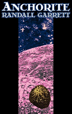 Anchorite by Randall Garrett, Science Fiction, Adventure, Fantasy by Randall Garrett